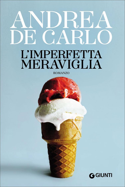 imperfetta-meraviglia-andrea-de-carlo